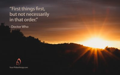 Philanthropy and Putting First Things First