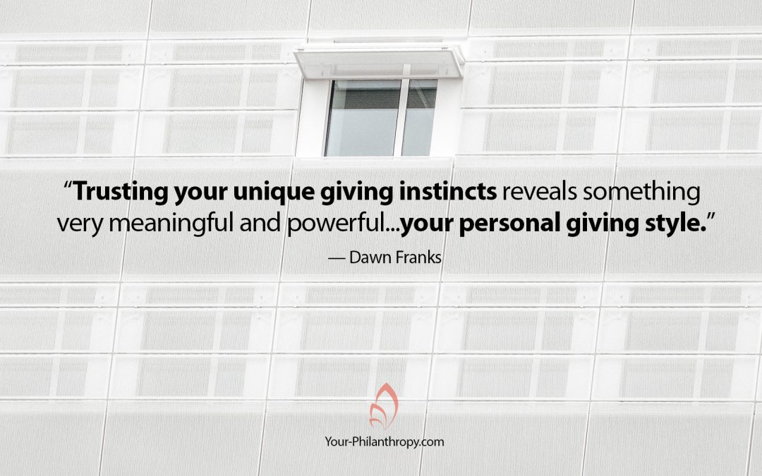 How to Trust Your Unique Giving Instincts